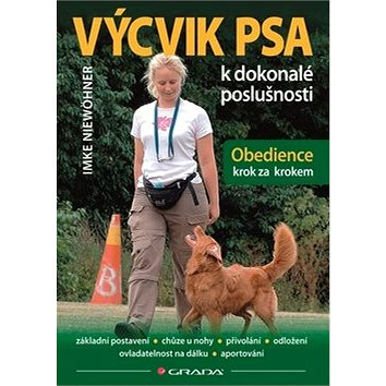 Výcvik psa k dokonalé poslušnosti: Obedience krok za krokem (978-80-247-3978-6)