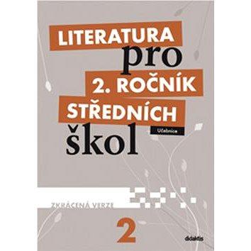 Literatura pro 2. ročník středních škol: Učebnice Zkrácená verze (978-80-7358-183-1)