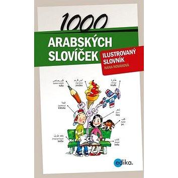 1000 arabských slovíček: ilustovaný slovník (978-80-266-0016-9)