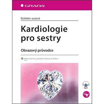 Kardiologie pro sestry: obrazový průvodce (978-80-247-4083-6)
