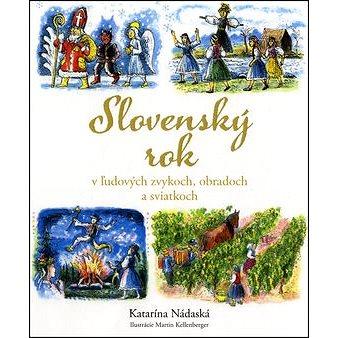 Slovenský rok v ľudových zvykoch, obradoch a sviatkoch (978-80-8142-056-6)