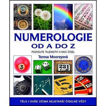 Numerologie od A do Z: Poznejte tajemství a moc čísel! (978-80-7359-268-4)