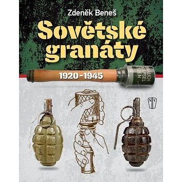 Sovětské granáty 1920-1945 (978-80-206-1666-1)