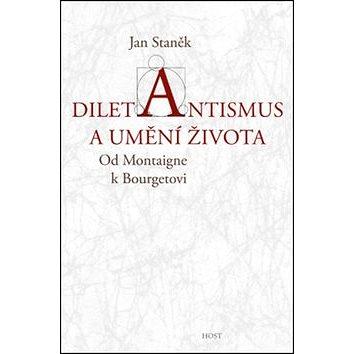 Diletantismus a umění života: Od Montaigne k Bourgetovi (978-80-7294-970-0)