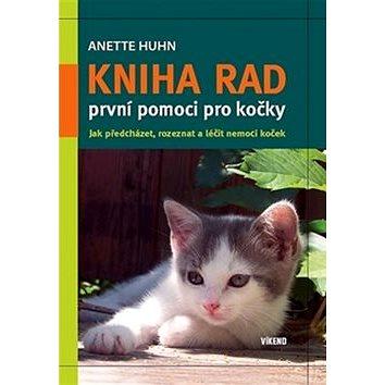 Kniha rad první pomoci pro kočky: Jak přecházet, rozeznat a léčit nemoci koček (978-80-7433-053-7)