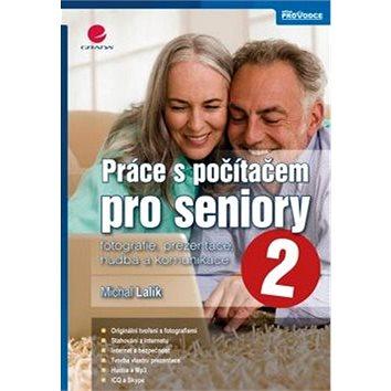 Práce s počítačem pro seniory 2 (978-80-247-4594-7)