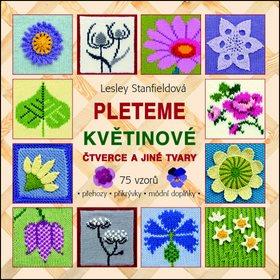 Pleteme květinové čtverce a jiné tvary: 75 vzorů (978-80-7359-382-7)