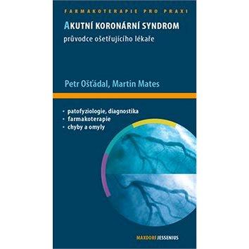 Akutní koronární syndrom: Průvodce ošetřujicího lékaře (978-80-7345-339-8)
