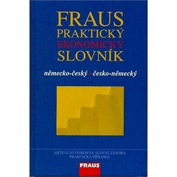 Fraus Praktický ekonomický slovník německo-český česko-německý (978-80-7238-741-0)