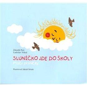 Sluníčko jde do školy: Ptačí písničky (978-80-901611-8-4)