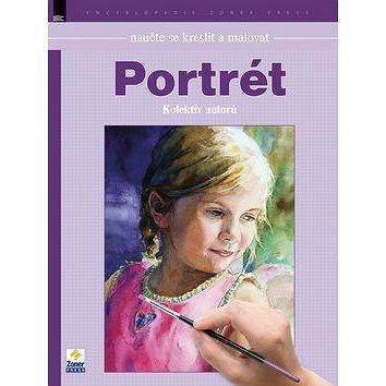 Naučte se kreslit a malovat Portrét (978-80-7413-240-7)