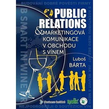 Public relations a marketingová komunikace v obchodu s vínem (978-80-87573-07-5)