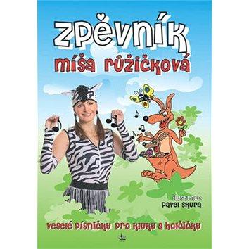 Kniha Zpěvník Míša Růžičková: veselé písničky pro kluky a holčičky (979-0-06-50992-1)