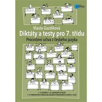 Diktáty a testy pro 7. třídu: Procvičování učiva z českého jazyka (978-80-266-0541-6)