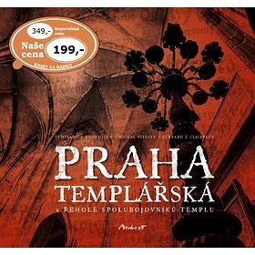 Praha templářská: a řehole spolubojovníků templu (978-80-87938-11-9)