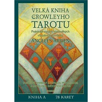 Velká kniha o Crowleyho Tarotu: komplet kniha a 78 karet (978-80-7370-345-5)