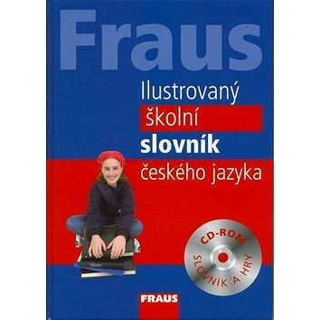 Fraus Ilustrovaný školní slovník českého jazyka: CD Rom slovník a hry (978-80-7238-751-9)