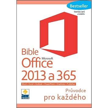 Bible Microsoft Office 2013 a 365: Průvodce pro každého (978-80-7413-268-1)