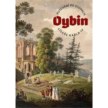 Oybin Putování po stopách císaře Karla IV. (978-80-905590-3-5)