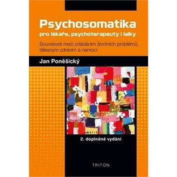 Psychosomatika pro lékaře, psychoterapeuty i laiky (978-80-7387-804-7)