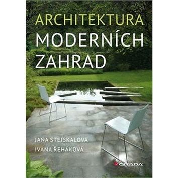 Architektura moderních zahrad (978-80-247-4515-2)