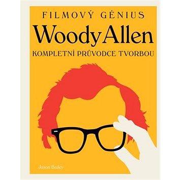 Woody Allen: Kompletní průvodce tvorbou (978-80-7391-997-9)