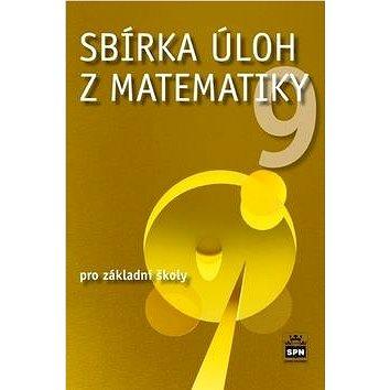 Sbírka úloh z matematiky 9 pro základní školy (978-80-7235-513-6)