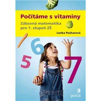 Počítáme s vitaminy: Zábavná matematika pro 1. stupeň ZŠ (978-80-262-0910-2)