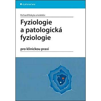 Fyziologie a patologická fyziologie: pro klinickou praxi (978-80-247-4867-2)