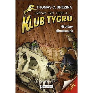 Klub Tygrů Hřbitov dinosaurů (978-80-253-2473-8)