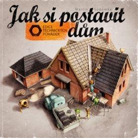 Jak si postavit dům (978-80-905207-8-3)