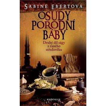 Osudy porodní báby: Druhý díl ságy z raného středověku (978-80-242-5023-6)