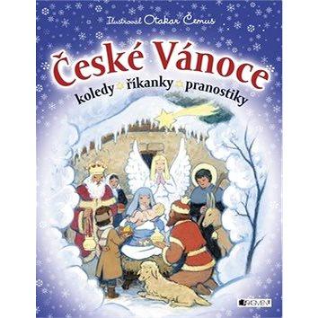 České Vánoce: Koledy, říkanky, pranostilky (978-80-253-2612-1)