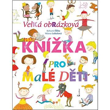 Velká obrázková knížka pro malé děti (978-80-7292-324-3)
