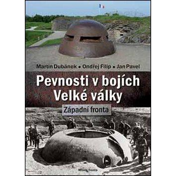 Pevnosti v bojích Velké války: Západní fronta (978-80-204-4021-1)