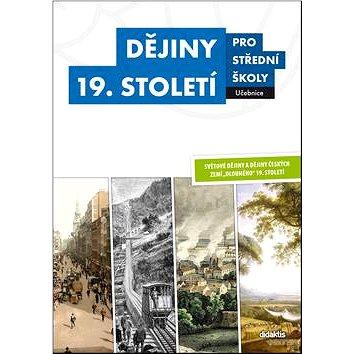 Dějiny 19. století pro střední školy Učebnice (978-80-7358-247-0)