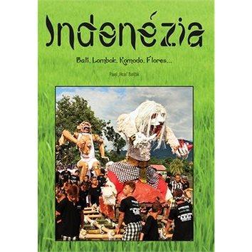 Indonézia: Bali, Lombok, Komodo, Flores... (978-80-89711-39-0)