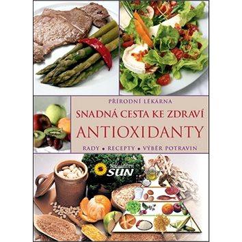 Snadná cesta ke zdraví Antioxidanty: Rady, recepty, výběr potravin (978-80-7371-586-1)