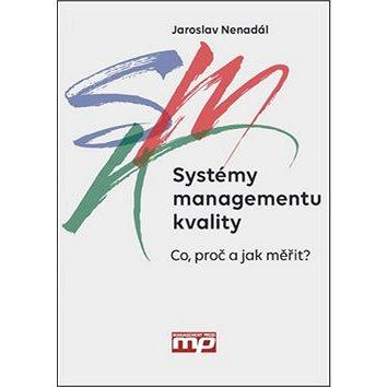 Systémy managementu kvality: Co, proč a jak měřit (978-80-7261-426-4)