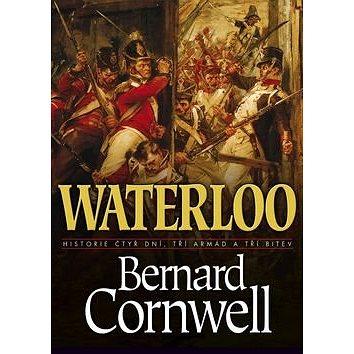 Waterloo: Historie čtyř dnů, tří armád a tří bitev (978-80-7507-556-7)