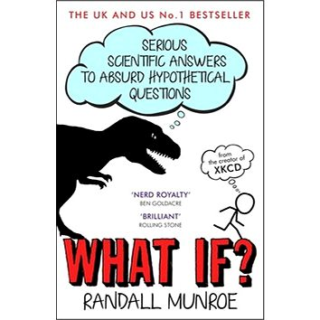 What If?: Serious Scientific Answers to Absurd Hypothetical Questions (9781848549562)