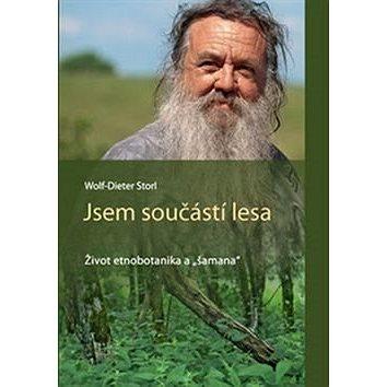 """Jsem součástí lesa: Život etnobotanika a """"šamana"""" (978-80-906629-1-9)"""