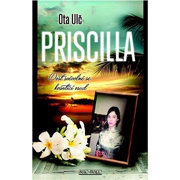 Priscilla: Dost svévolně se košatící osud (978-80-7244-390-1)
