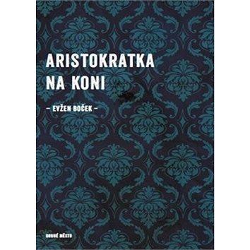 Aristokratka na koni (978-80-7227-384-3)