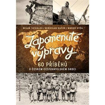 Zapomenuté výpravy: 60 příběhů o českém cestovatelském srdci (978-80-7462-926-6)
