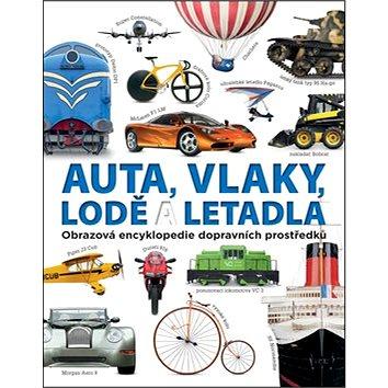 Auta, vlaky, lodě a letadla: Obrazová encyklopedie dopravních prostředků (978-80-7529-205-6)