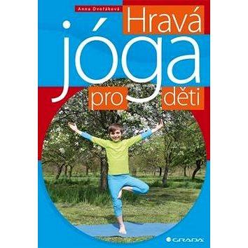 Hravá jóga pro děti (978-80-271-0153-5)