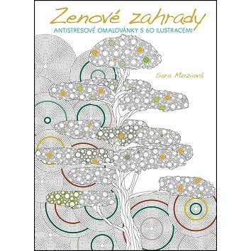 Zenové zahrady: Antistresové omalovánky s 60 ilustracemi (858-80-05-86236-3)