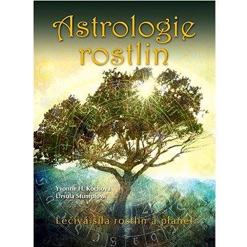 Astrologie rostlin: Léčivá síla rostlin a planet (978-80-7451-586-6)