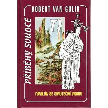 Kniha Pavilón se smuteční vrbou: Příběhy soudce TI (978-80-87010-21-1)